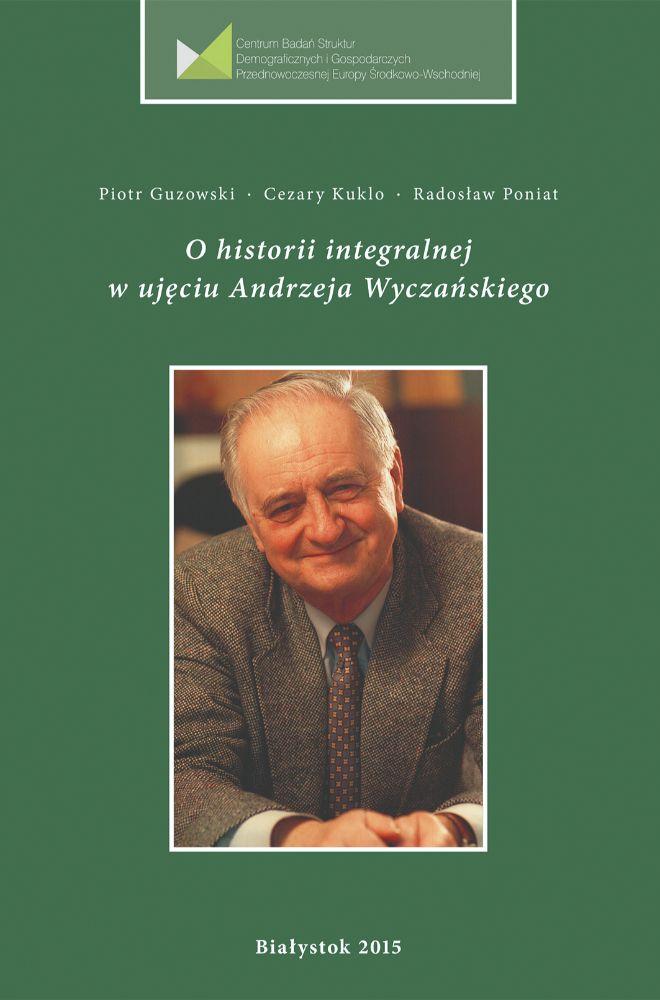 Ohistorii integralnej wujęciu Andrzeja Wyczańskiego